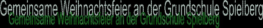 Gemeinsame Weihnachtsfeier an der Grundschule Spielberg